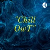 """Chill OwT"" artwork"