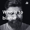 Who is to blame artwork