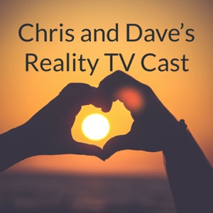 Chris and Dave's Reality Cast: Married at First Sight, Love Island & Bachelorette