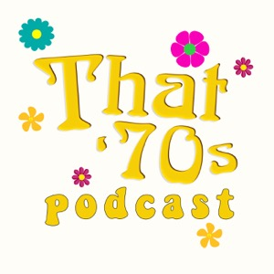That 70's Podcast