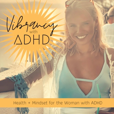 Vibrancy with ADHD:Chelsea Uithoven