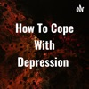 How To Cope With Depression  artwork