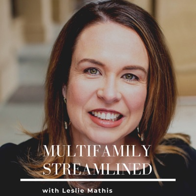 Multifamily Streamlined with Leslie Mathis