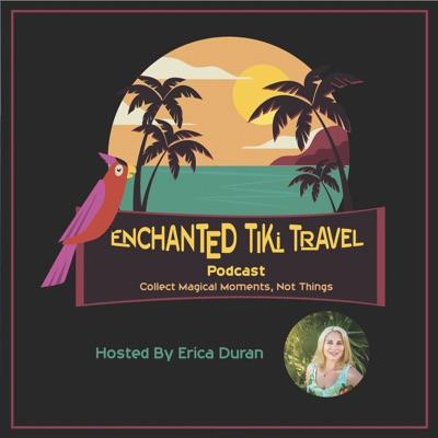 Enchanted Tiki Travel with Erica Duran