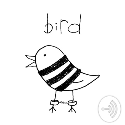 Bird Podcast   Stories from prison