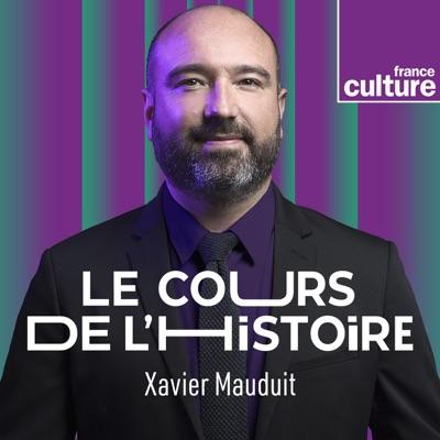 Le Cours de l'histoire:France Culture
