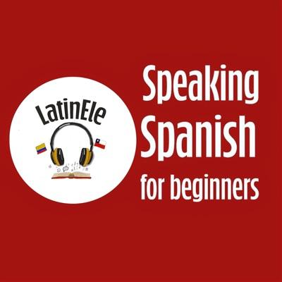 Speaking Spanish for Beginners | Learn Spanish with Latin ELE:Latin ELE