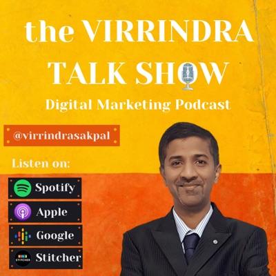 the Virrindra Talk Show | Digital Marketing Podcast