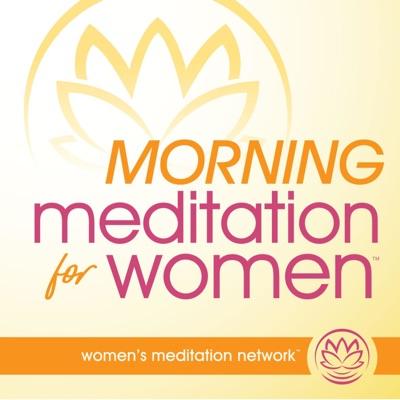 Morning Meditation for Women:Women's Meditation Network