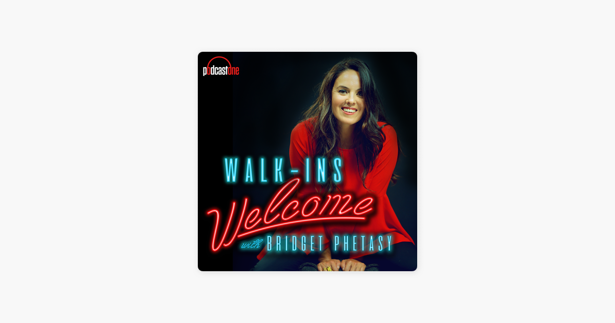 Walk-Ins Welcome with Bridget Phetasy: E140. Sarah Shahi Sparks A Conversation About Female Sexuality on Apple Podcasts