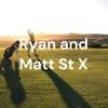 Ryan and Matt St X artwork