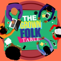 The Grown Folk Table
