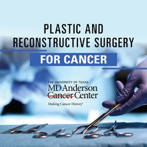 Plastic and Reconstructive Surgery for Cancer