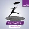 Les Grandes traversées - France Culture