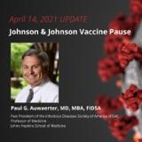 UPDATE 4/14/2021 - Johnson & Johnson Vaccine Pause