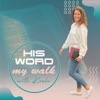 His Word My Walk artwork