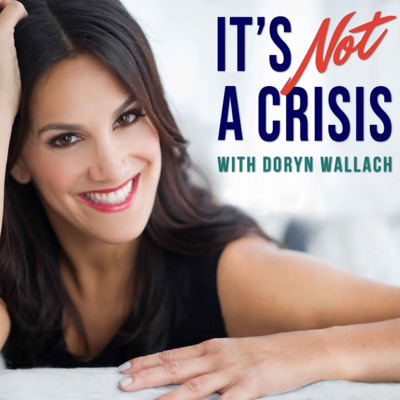 It's Not A Crisis:Doryn Wallach
