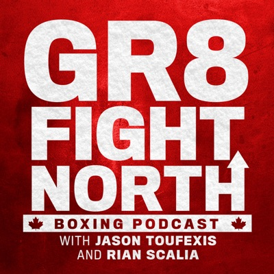 GR8 FIGHT NORTH Boxing Podcast
