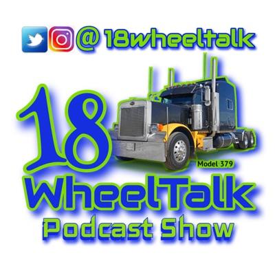 18 Wheel Talk Podcast Show