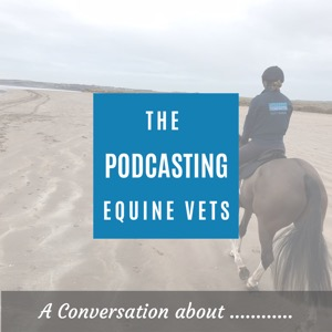 The Podcasting Equine Vets