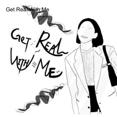 Get Real With Me
