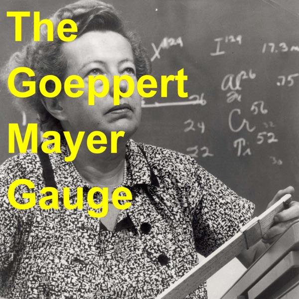 The Goeppert Mayer Gauge Artwork