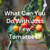 What Can You Do With Just Few Tomatoes? artwork