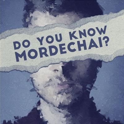 Do You Know Mordechai?:UCP Audio