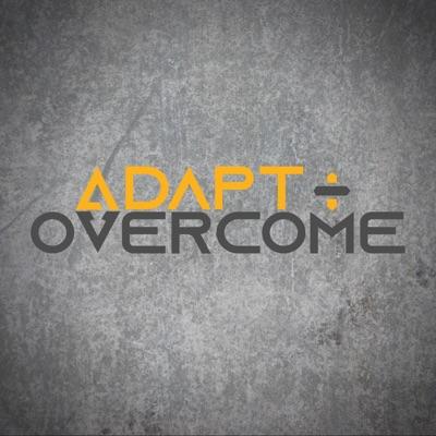 Adapt + Overcome