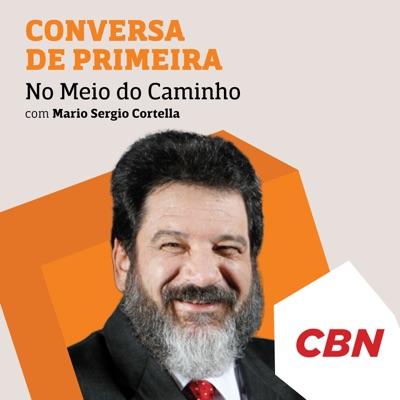 Mario Sergio Cortella - No Meio do Caminho - Mario Sergio Cortella:CBN
