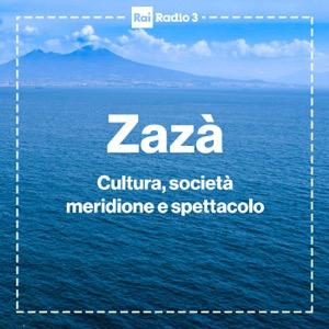 Zazà. Cultura, società, meridione e spettacolo - Radio 3