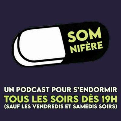 Somnifère, le podcast pour dormir:Somnifère, le podcast pour dormir