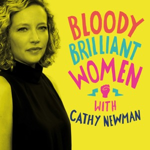 Bloody Brilliant Women, with Cathy Newman
