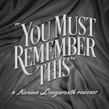 Image of You Must Remember This podcast