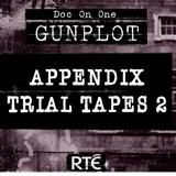 Bonus: Appendix Trial Tapes 2