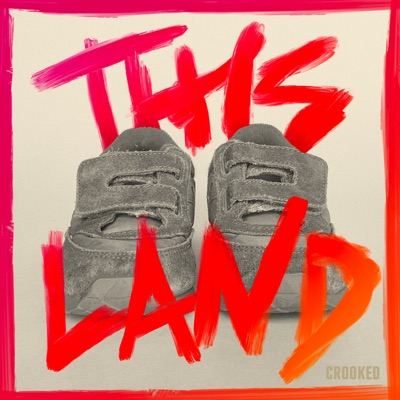 This Land:Crooked Media