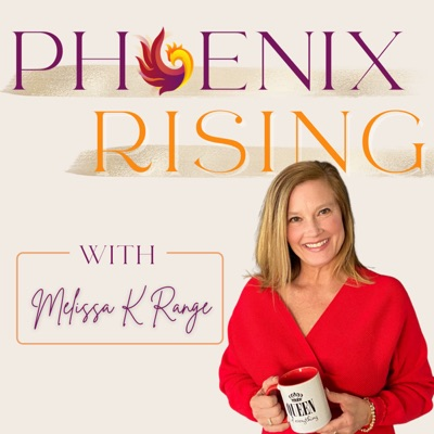 Phoenix Rising with Melissa K. Range