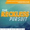 The Reckless Pursuit