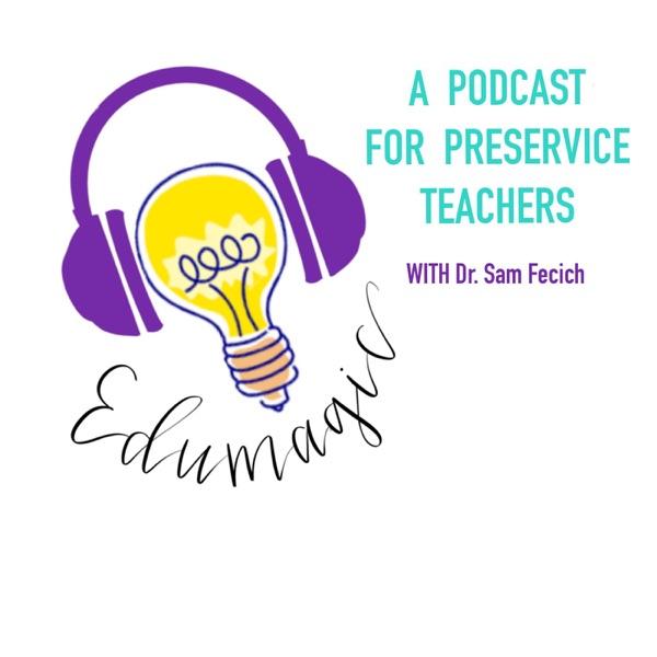 EduMagic: Future Teacher Podcast Artwork