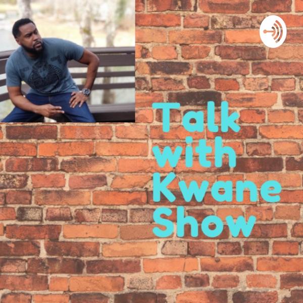 Talk with Kwane Show Artwork