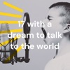 17 with a dream to talk to the world artwork