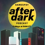 Image of GameSpot After Dark podcast