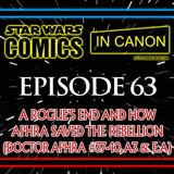 Star Wars: Comics In Canon - Ep 63: A Rogue's End And How Aphra Saved The Rebellion (Doctor Aphra #37-40, A3 & E.A)