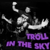 Troll in The Sky