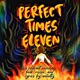 Perfect Times Eleven