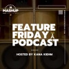 Mashup Reggae Presents - Feature Friday Podcast  artwork