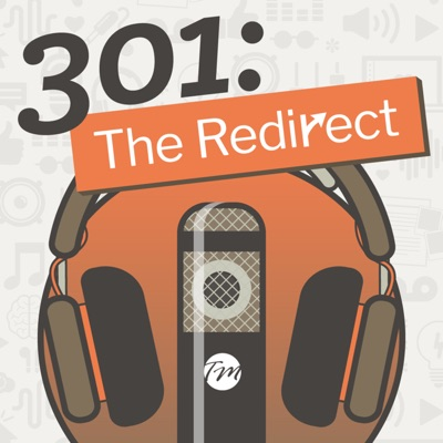 301: The Redirect Podcast