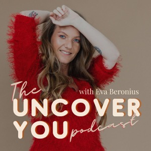 The Uncover YOU podcast