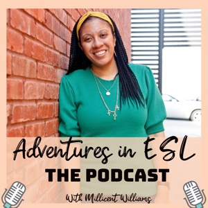 Adventures in ESL: A Podcast for K-12 ESL Teachers