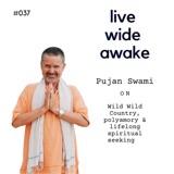 #037 Pujan Swami: on who am I? Wild Wild Country, polyamory & a life of spiritual seeking